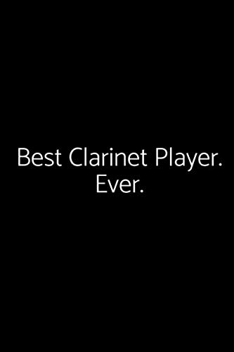 Best Clarinet Player. Ever.: A wide ruled Notebook