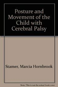 Posture and Movement of the Child with Cerebral Palsy
