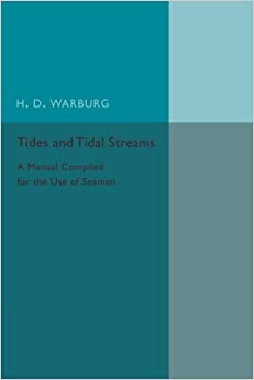 Book Tides and Tidal Streams: A Manual Compiled for the Use of Seamen