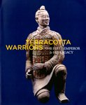 Terracotta Warriors: The First Emperor & His Legacy - Terra Cotta Warriors Xian China