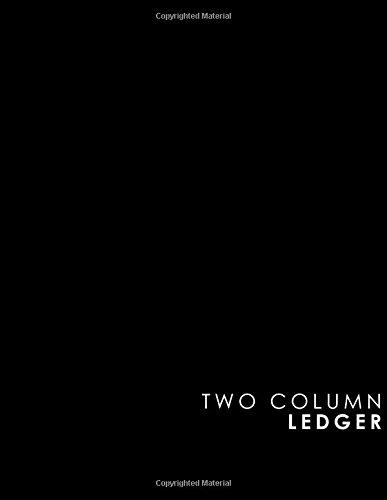 Two Column Ledger: Accounting Journal, Bookkeeping Ledger Book, Ledger Receipt Book, Black Cover, 8.5