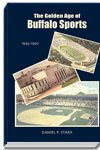 The Golden Age of Buffalo Sports, Daniel P. Starr, 0978847679