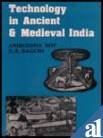 Technology in Ancient and Medieval India, Aniruddha Roy, S. K. Bagchi, 8185055955