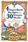 4 Ingredient Recipes for 30 Minute Meals: 100 Menus with Recipes, Short Cuts, Grocery Lists ebook