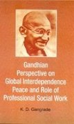Download Gandhian Perspective on Global Interdependence, Peace and Role of Professional Social Work ebook