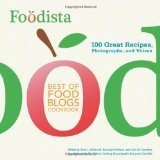 Foodista Best of Food Blogs Cookbook: 100 Great Recipes, Photographs, and Voices [Paperback]