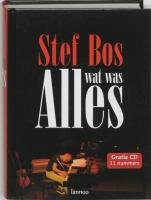 ALLES wat was: alle liedteksten van Stef Bos