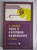 Descargar Libro Vias Y Centros Nerviosos A.delmas