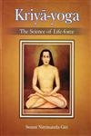 Kriya Yoga The Science of Life Force