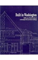 Built in Washington: 12,000 Years of Pacific Northwest Archaeological Sites and Historic Buildings Washington State Office of Archaeology and Historic Preservation