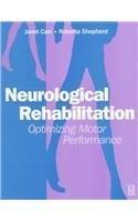Neurological Rehabilitation: Optimizing Motor Performance, 1e by Janet H. Carr MA EdD (Columbia) FACP (2003-01-21)