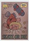 Topps Tattoos (Skate or Die (Trading Card) 2015 Topps Garbage Pail Kids 30th Anniversary - Super Fan Tattoos #5)