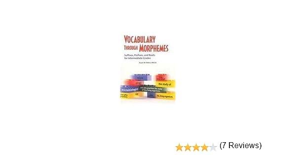 Amazon.com: Vocabulary Through Morphemes: Suffixes, Prefixes, And ...