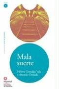 Mala suerte (Leer En Espanol Level 1) (Spanish Edition)