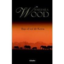 Bajo El Sol De Kenia/Green City in the Sun (Spanish Edition) (Barbara Wood Green City In The Sun)
