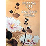 Sexual Life in Ancient China : a Preliminary Survey of Chinese Sex and Society from Ca. 1500 B. C. Till 1644 A. D. / by