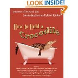 How to Hold a Crocodile and Hundreds of Other Practical Tips, Fascinating Facts, Quizzes, Games and Pastimes, Diagram Group Staff, 0345295773