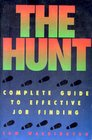The Hunt : Complete Guide to Effective Job Finding, Washington, Tom, 0931213088
