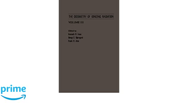 The Dosimetry of Ionizing Radiation. Volume III