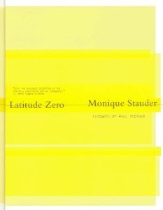 Latitude Zero [Hardcover] [2010] Monique Stauder, Paul Theroux