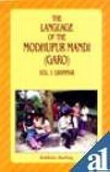 The Language of the Modhupur Mandhi (Garo), Vol. 1: Grammar