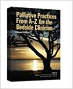 Palliative Practices From A to Z for the Bedside Clinician (Second Edition)