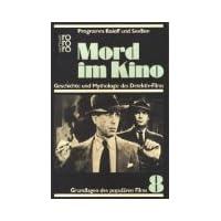 Mord im Kino . Geschichte und Mythologie des Detektiv-Films . Programm Roloff u. Seesslen.