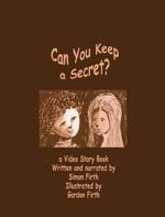 Can You Keep a Secret?: A Video Story Book About Disclosure, Abuse and Domestic Violence (Lucky Duck Books)