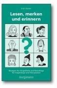Lesen, merken und erinnern: Übungen für Vergessliche und Ratschläge für Angehörige und Therapeuten