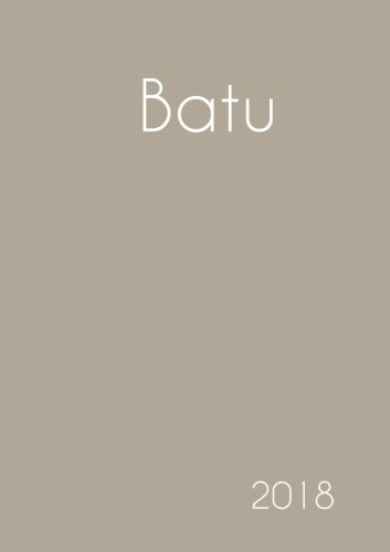 Download 2018: Namenskalender 2018 - Batu - DIN A5 - eine Woche pro Doppelseite (German Edition) PDF
