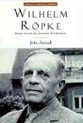 Wilhelm Ropke: Swiss Localist, Global Economist (Library of Modern Thinkers)