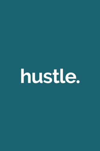 Download Hustle (6x9 Journal): Lined Writing Notebook, 120 Pages – Peacock Blue with Motivational Message pdf