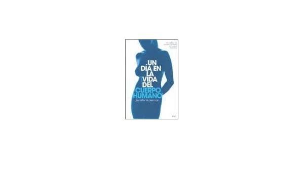 Un día en la vida del cuerpo humano: JENIFFER ACKERMAN: 9788434453685: Amazon.com: Books