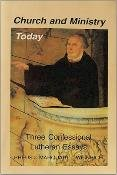Church and Ministry Today: Three Confessional Essays