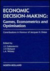 Economic Decision-Making : Games, Econometrics and Optimisation; Contributions in Honour of Jacques H. Dreze, , 044488422X