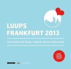 LUUPS - FRANKFURT 2013: Gutscheine für Essen, Trinken, Freizeit und Kultur