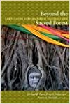 Beyond the Sacred Forest: Complicating Conservation in Southeast Asia (New Ecologies for the Twenty-first Century)