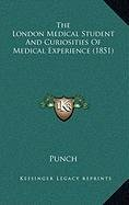 Download The London Medical Student And Curiosities Of Medical Experience (1851) ebook