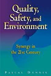 Quality, Safety, and Environment: Synergy in the 21st Century