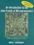An Introduction to the Intel Family of Microprocessors : A Hands-On Approach Utilizing the 8088 Microprocessor, Antonakos, James L., 0675221730
