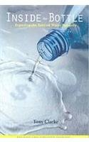 Inside The Bottle: An Expose of the Bottled Water Industry
