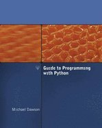 Guide to Programming With Python by Course Technology, Inc,2008