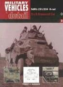 Trains Armored German - SdKfz 231/234 8-rad: 8 X 8 Armored Car (Military Vehicles in Detail, Vol. 2)