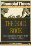 The Gold Book: The Complete Investment Guide to Precious Metals (Financial Times Personal Finance Library)