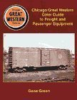Chicago Great Western Color Guide to Freight and Passenger Equipment, Gene Green, 1582480087