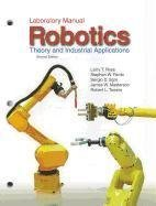Robotics: Theory and Industrial Applications [Paperback] [2010] Second Edition, Laboratory Manual Ed. Larry Ross, Stephen Fardo, James Masterson, Robert Towers