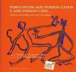 Perguntem aos Vossos Gatos e aos Vossos Cães... (Portuguese Edition)