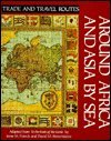 Around Africa and Asia by Sea (Trade and Travel Routes Series) PDF