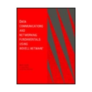 Data Communications and Networking Fundamentals Using Novell Netware