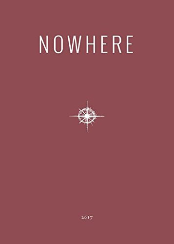 2017 Nowhere Print Annual: Literary Travel Writing, Photography and Art from Nowhere Magazine